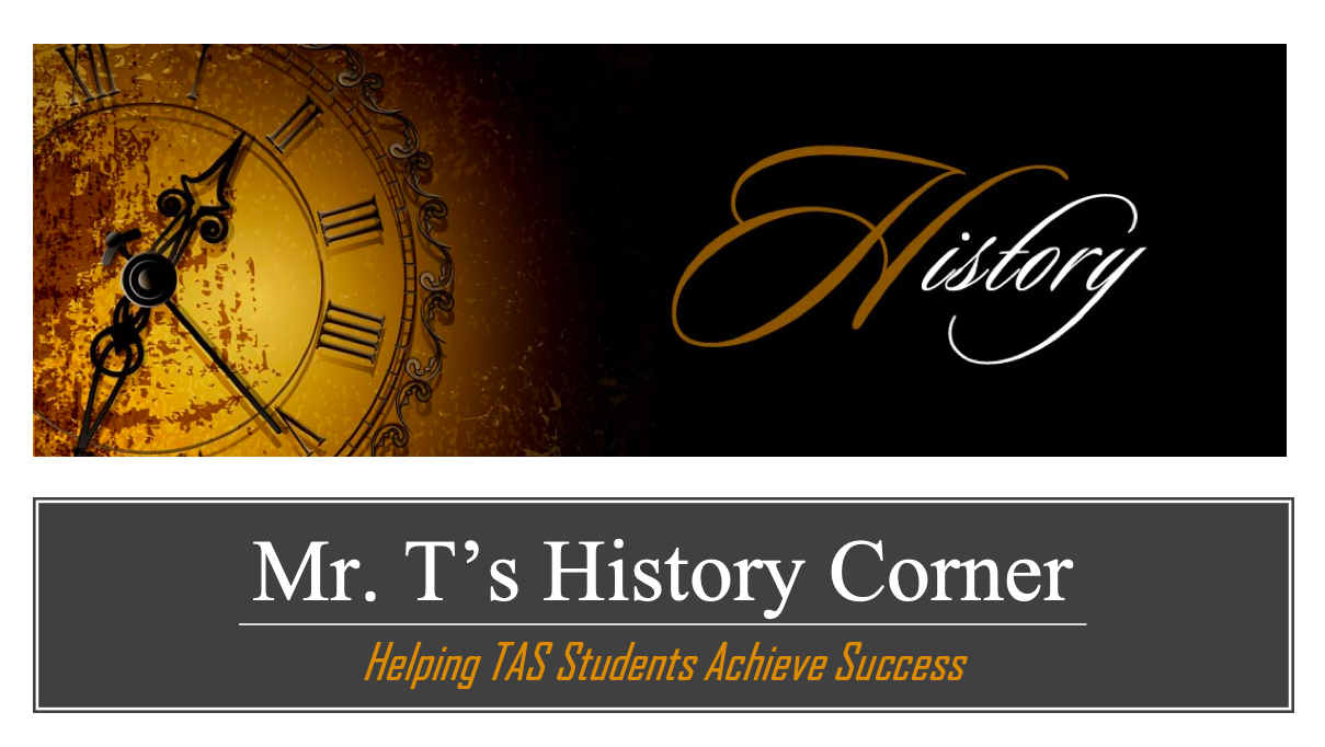 Mr. T's History Corner